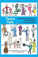 Cover Team Talk: Building Excellence with Solution Focused Skills